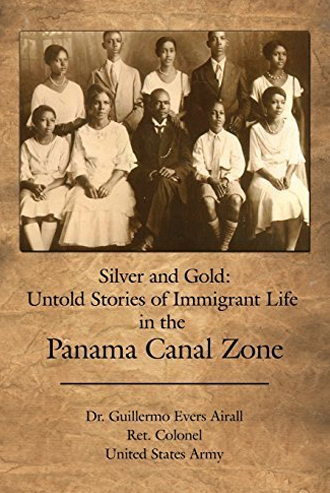 Silver and Gold: Untold Stores of Immigrant Life in the Panama Canal Zone