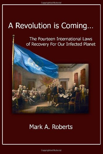 A Revolution is Coming…The Fourteen International Laws of Recovery For Our Infected Planet