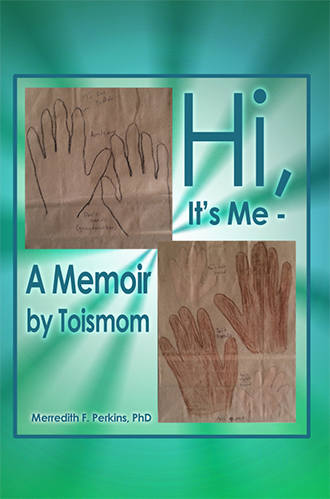 Hi, It's Me – A Memoir by Toismom
