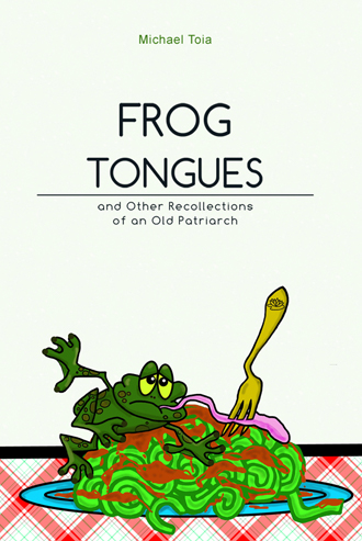 Frog Tongues and other Recollections of an Old Patriarch