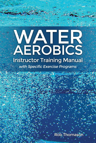 Water Aerobics: Instructor Training Manual
