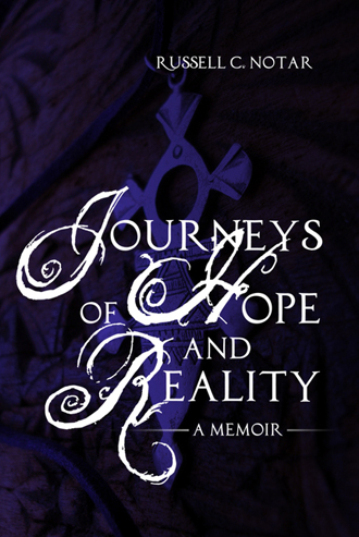 Journeys of Hope and Reality: A Memoir