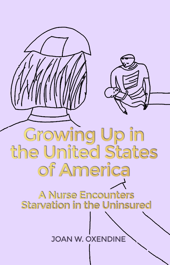 Growing Up in the United States of America: A Nurse Encounters Starvation in the Uninsured