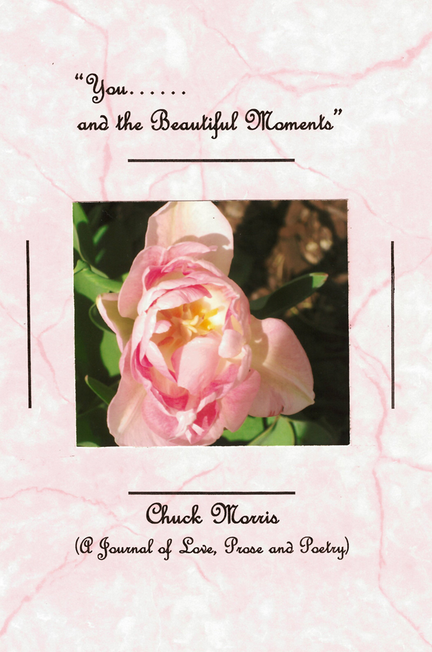 You...and the Beautiful Moments (A Journal of Love, Prose, and Poetry)
