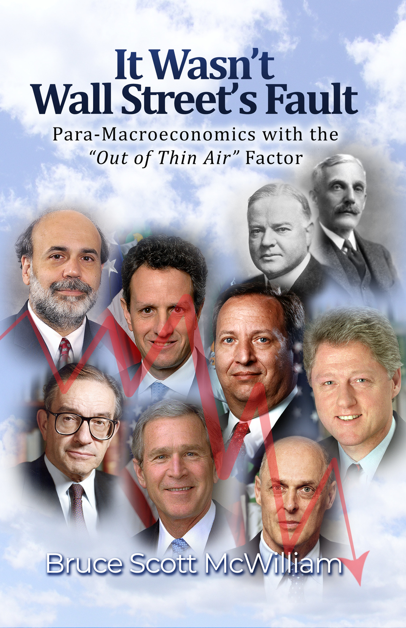 "It Wasn't Wall Street's Fault: Para-Macroeconomics with the ""Out of Thin Air"" Factor"