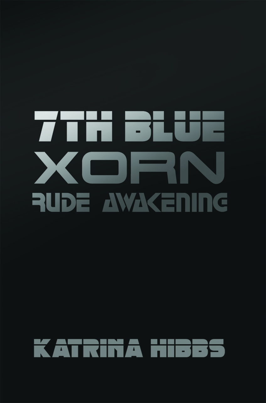 7th Blue: Xorn: Rude Awakening